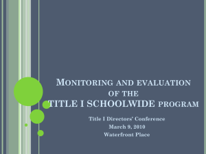 M TITLE I SCHOOLWIDE ONITORING AND EVALUATION OF THE
