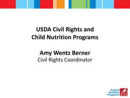 USDA Civil Rights and Child Nutrition Programs Amy Wentz Berner Civil Rights Coordinator