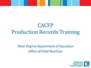 CACFP Production Records Training West Virginia Department of Education Office of Child Nutrition