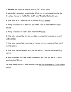 1.  2. Are the Earth's seasons caused by the differences in... throughout the year or the tilt of the Earth's axis?...