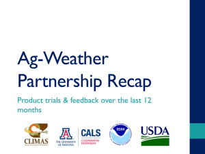 Ag-Weather Partnership Recap Product trials & feedback over the last 12 months