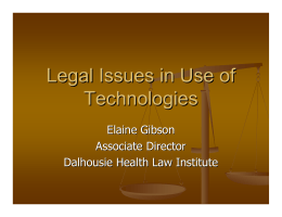 Legal Issues in Use of Technologies Elaine Gibson Associate Director
