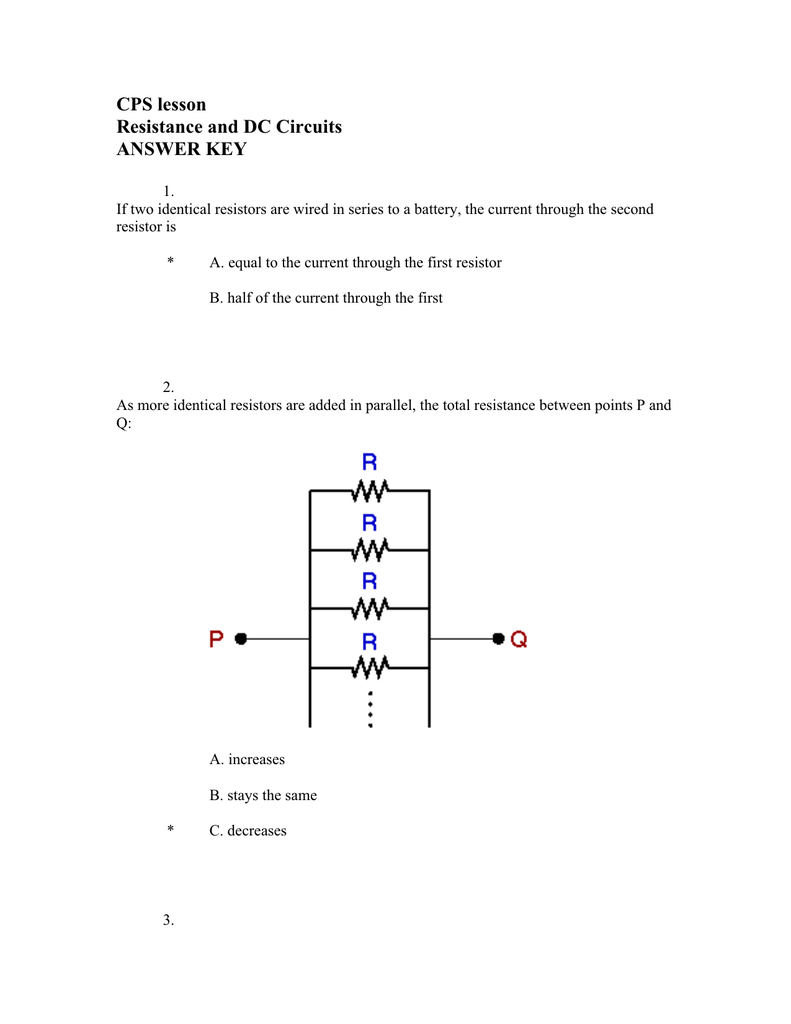 cps lesson resistance and dc circuits answer key 1  if two identical  resistors are wired in series to a battery, the current through the second  resistor is