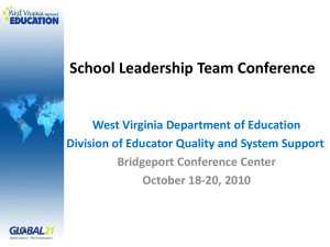 School Leadership Team Conference West Virginia Department of Education Bridgeport Conference Center