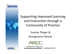 Supporting Improved Learning and Instruction through a Community of Practice Yvonne Thayer &