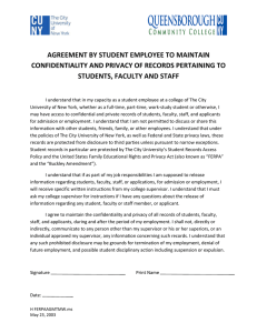 AGREEMENT BY STUDENT EMPLOYEE TO MAINTAIN  CONFIDENTIALITY AND PRIVACY OF RECORDS PERTAINING TO  STUDENTS, FACULTY AND STAFF