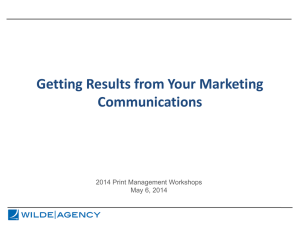 Getting Results from Your Marketing Communications 2014 Print Management Workshops May 6, 2014