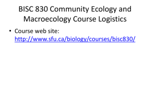 BISC 830 Community Ecology and Macroecology Course Logistics • Course web site: