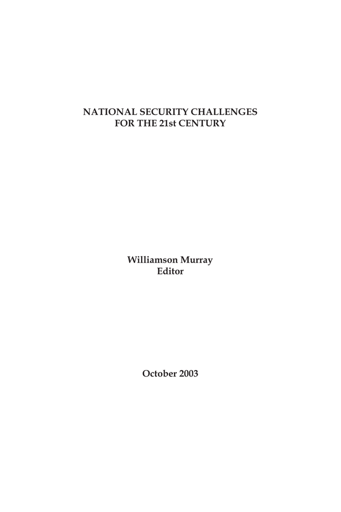 NATIONAL SECURITY CHALLENGES FOR THE 21st CENTURY Williamson Murray