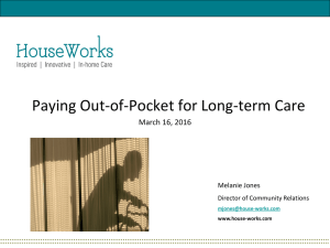 Paying Out-of-Pocket for Long-term Care March 16, 2016 Melanie Jones