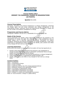 Course Outline 2012 HRMGMT 704 MANAGING CHANGE IN ORGANISATIONS (20 POINTS) Quarter 2