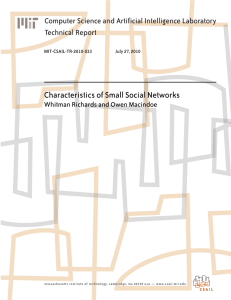 Characteristics of Small Social Networks Computer Science and Artificial Intelligence Laboratory