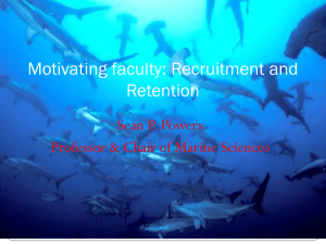 Motivating faculty: Recruitment and Retention Sean P. Powers