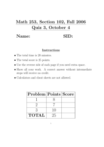Math 253, Section 102, Fall 2006 Quiz 3, October 4 Name: SID: