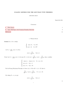 SCALING METHOD FOR THE LIOUVILLE TYPE THEOREM March 06, 2014 Contents 1.