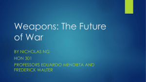 Weapons: The Future of War BY NICHOLAS NG HON 301