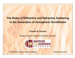 The Roles of Diffractive and Refractive Scattering Charles S. Carrano