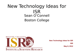 New Technology Ideas for ISR Sean O'Connell Boston College