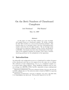 On the Betti Numbers of Chessboard Complexes Joel Friedman Phil Hanlon