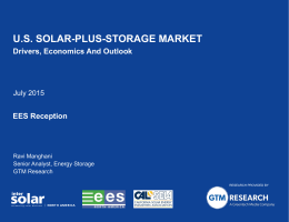 U.S. SOLAR-PLUS-STORAGE MARKET Drivers, Economics And Outlook EES Reception July 2015