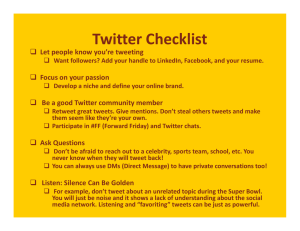 Twitter Checklist Let people know you're tweeting  Focus on your passion