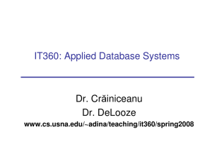 IT360: Applied Database Systems Dr. Crăiniceanu Dr. DeLooze www.cs.usna.edu/~adina/teaching/it360/spring2008