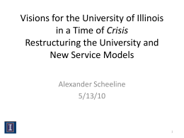 Visions for the University of Illinois Crisis Restructuring the University and