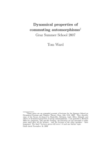 Dynamical properties of commuting automorphisms Graz Summer School 2007 Tom Ward