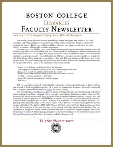 Faculty Newsletter Libraries New Search Technologies Coming Soon: SFX and MetaQuest