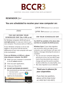REMINDER You are scheduled to receive your new computer on: ______________________ A.M. Slot