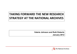 TAKING FORWARD THE NEW RESEARCH STRATEGY AT THE NATIONAL ARCHIVES January 2012
