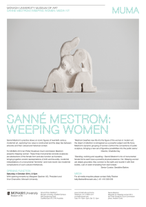 SANNÉ MESTROM: weeping women MONASH UNIVERSITY MUSEUM OF ART