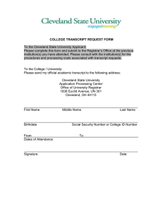 COLLEGE TRANSCRIPT REQUEST FORM To the Cleveland State University Applicant: