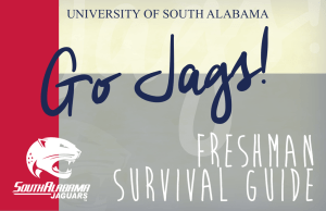 Go Jags! Freshman survival Guide University of soUth AlAbAmA