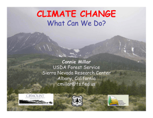 CLIMATE CHANGE What Can We Do? Connie Millar USDA Forest Service