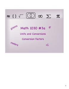 Math 1030 #3a Units and Conversions Conversion Factors ms