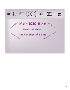 Math 1030 #14b Linear Modeling The Equation of a Line 1