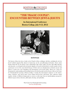 """THE TRAGIC COUPLE"": ENCOUNTERS BETWEEN JEWS & JESUITS An International Conference"