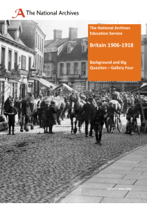 Britain 1906-1918 The National Archives Education Service Background and Big