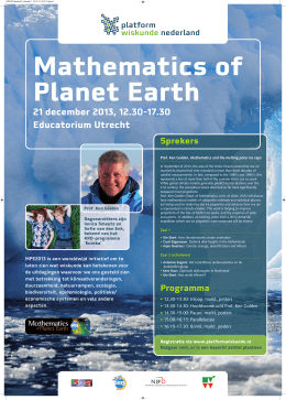 Mathematics of Planet Earth 21 december 2013, 12.30-17.30 Educatorium Utrecht