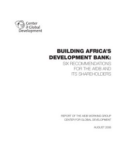 BUILDING AFRICA'S DEVELOPMENT BANK: SIX RECOMMENDATIONS FOR THE AfDB AND