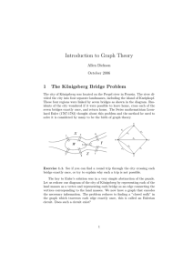 Introduction to Graph Theory 1 The K¨ onigsberg Bridge Problem