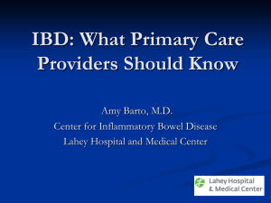 IBD: What Primary Care Providers Should Know  Amy Barto, M.D.