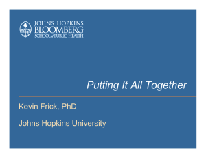 Putting It All Together Kevin Frick, PhD Johns Hopkins University