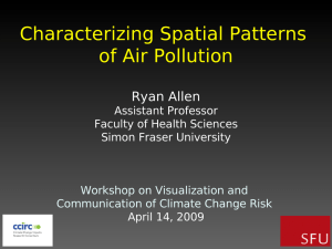 Characterizing Spatial Patterns of Air Pollution Ryan Allen Assistant Professor