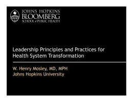Leadership Principles and Practices for Health System Transformation Johns Hopkins University