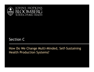 Section C How Do We Change Multi-Minded, Self-Sustaining Health Production Systems?