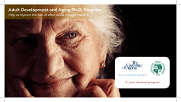Adult Development and Aging Ph.D. Program A  joint doctoral program.