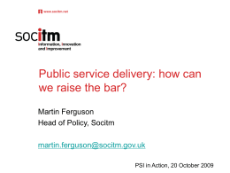 Public service delivery: how can we raise the bar? Martin Ferguson