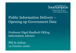 Public Information Delivery – Opening up Government Data Professor Nigel Shadbolt FREng